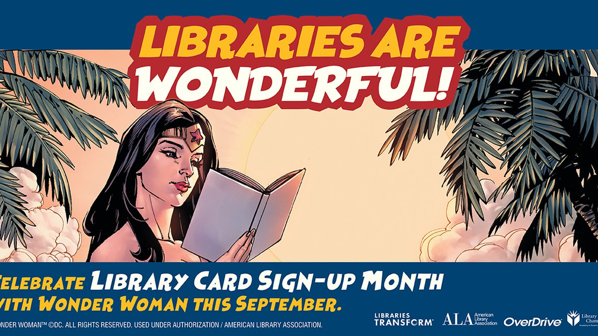 DC's Wonder Woman is this year's Library Card Sign-up Month Honorary Chair, and she's embarking...