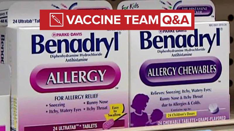 VACCINE TEAM: Should you take Benadryl before your second shot?
